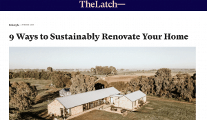 , Latch Article: 9 ways to sustainably renovate your home, SHM - Sustainable Homes Melbourne